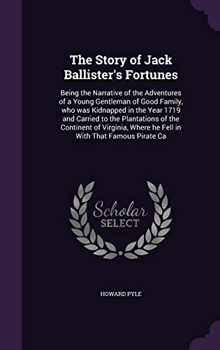 9781356182473: The Story of Jack Ballister's Fortunes: Being the Narrative of the Adventures of a Young Gentleman of Good Family, Who Was Kidnapped in the Year 1719 ... Where He Fell in with That Famous Pirate CA