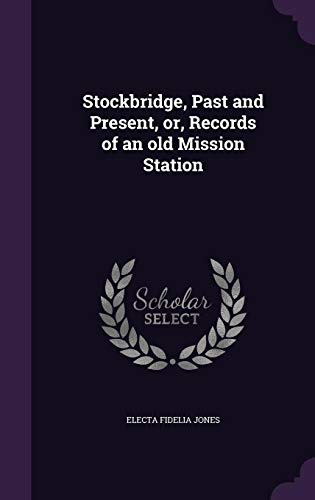 9781356183944: Stockbridge, Past and Present, Or, Records of an Old Mission Station