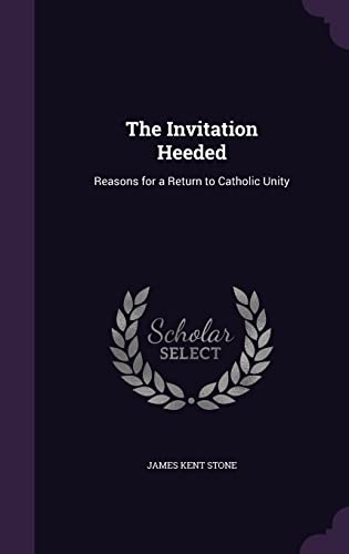 9781356199631: The Invitation Heeded: Reasons for a Return to Catholic Unity