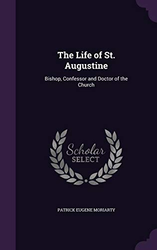 9781356202966: The Life of St. Augustine: Bishop, Confessor and Doctor of the Church
