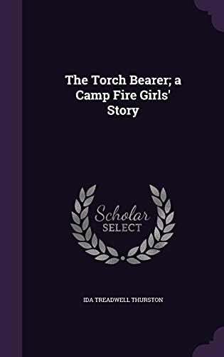 9781356210466: The Torch Bearer; A Camp Fire Girls' Story