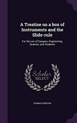 9781356213573: A Treatise on a box of Instruments and the Slide-rule: For the use of Gaugers, Engineering, Seamen, and Students