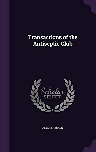 9781356213641: Transactions of the Antiseptic Club