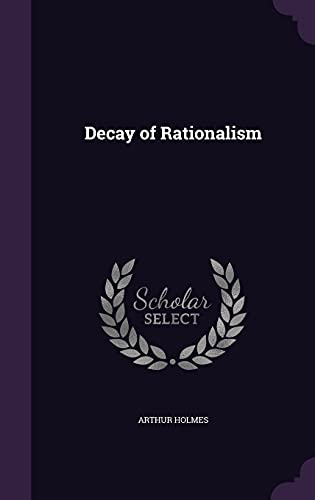 9781356278152: Decay of Rationalism