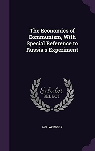 9781356282227: The Economics of Communism, with Special Reference to Russia's Experiment