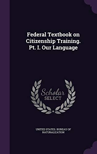 Federal Textbook on Citizenship Training. PT. I.: United States Bureau