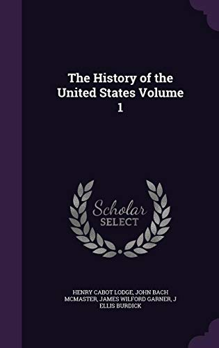 The History of the United States Volume: Henry Cabot Lodge,