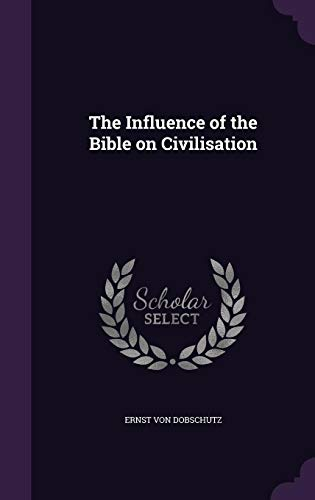 9781356301393: The Influence of the Bible on Civilisation