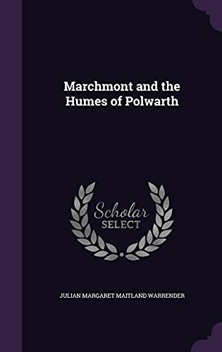 Marchmont and the Humes of Polwarth: Julian Margaret Maitland Warrender