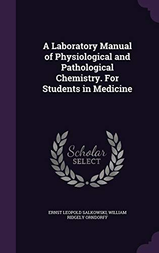 9781356305834: A Laboratory Manual of Physiological and Pathological Chemistry. For Students in Medicine