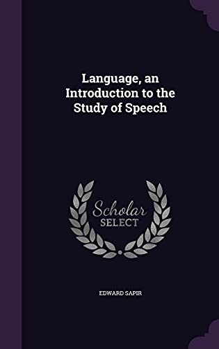 9781356306572: Language, an Introduction to the Study of Speech