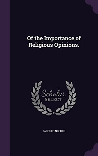 9781356321674: Of the Importance of Religious Opinions.