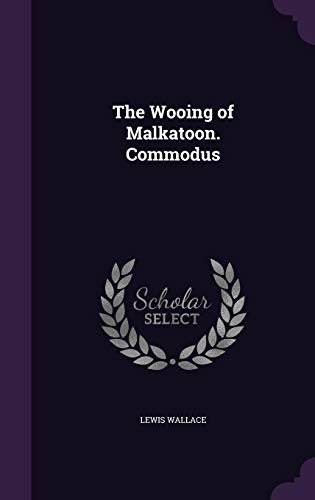 9781356337460: The Wooing of Malkatoon. Commodus
