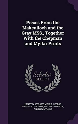 9781356344604: Pieces from the Makculloch and the Gray Mss., Together with the Chepman and Myllar Prints