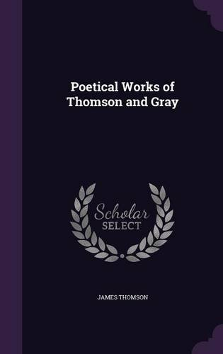9781356350889: Poetical Works of Thomson and Gray