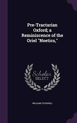 9781356352548: Pre-Tractarian Oxford; A Reminiscence of the Oriel Noetics,