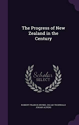 9781356354795: The Progress of New Zealand in the Century