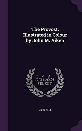 The Provost. Illustrated in Colour by John: John Galt