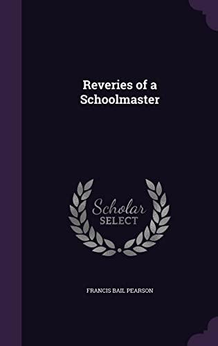 9781356357406: Reveries of a Schoolmaster