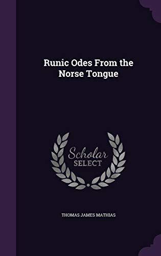 9781356359264: Runic Odes From the Norse Tongue