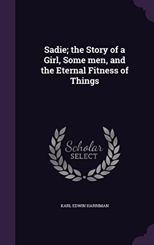 Sadie; The Story of a Girl, Some: Karl Edwin Harriman