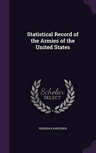 9781356370207: Statistical Record of the Armies of the United States