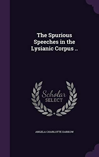9781356371174: The Spurious Speeches in the Lysianic Corpus ..