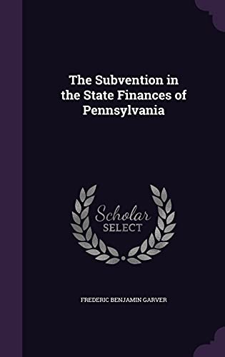 9781356378159: The Subvention in the State Finances of Pennsylvania