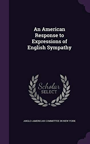 9781356378333: An American Response to Expressions of English Sympathy