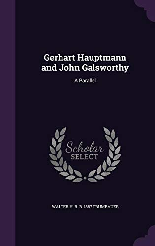 9781356379040: Gerhart Hauptmann and John Galsworthy: A Parallel