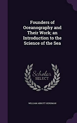 9781356380763: Founders of Oceanography and Their Work; An Introduction to the Science of the Sea