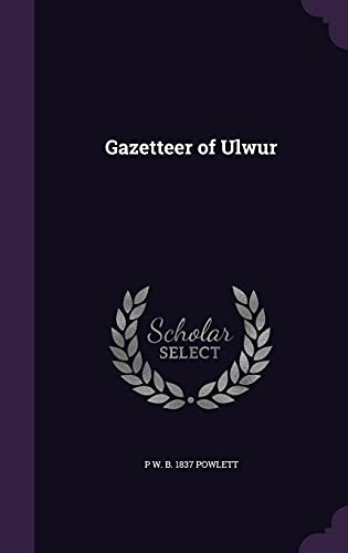 Gazetteer of Ulwur (Hardback): P W B
