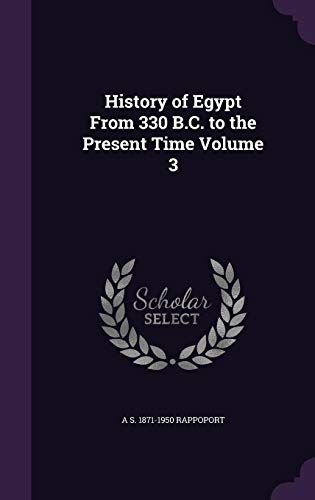 9781356390182: History of Egypt from 330 B.C. to the Present Time Volume 3