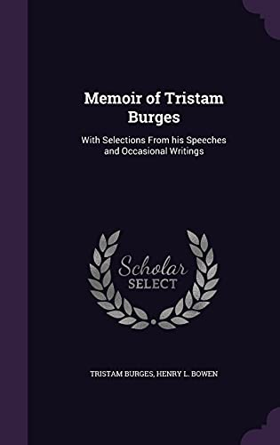 9781356409969: Memoir of Tristam Burges: With Selections from His Speeches and Occasional Writings
