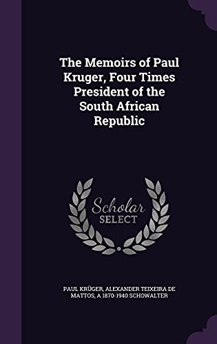 9781356411566: The Memoirs of Paul Kruger, Four Times President of the South African Republic
