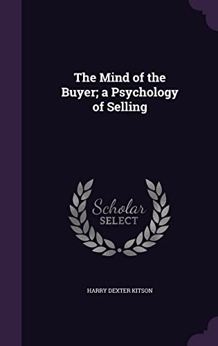 9781356411702: The Mind of the Buyer; A Psychology of Selling