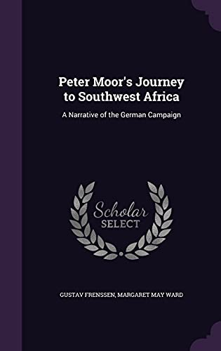 9781356426157: Peter Moor's Journey to Southwest Africa: A Narrative of the German Campaign
