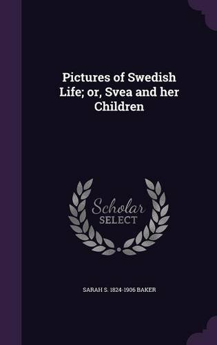 9781356428328: Pictures of Swedish Life; Or, Svea and Her Children