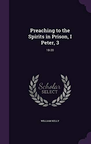 9781356433919: Preaching to the Spirits in Prison, I Peter, 3: 18-20