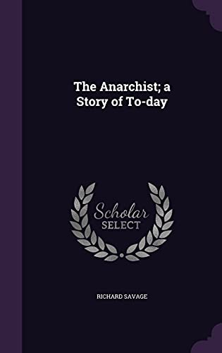 9781356435883: The Anarchist; a Story of To-day