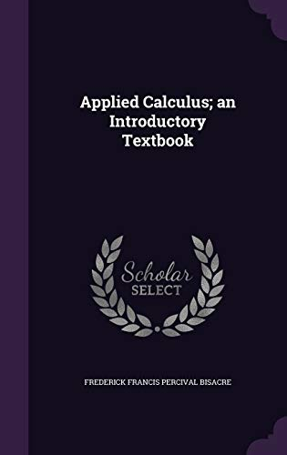 9781356436514: Applied Calculus; An Introductory Textbook