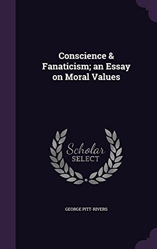 9781356440573: Conscience & Fanaticism; An Essay on Moral Values