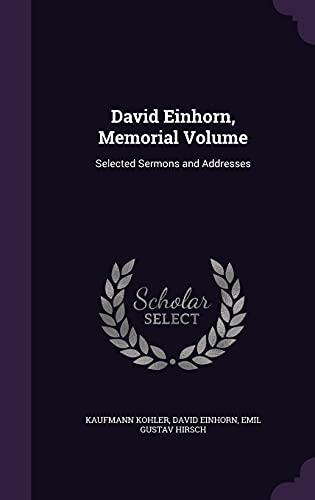 9781356442034: David Einhorn, Memorial Volume: Selected Sermons and Addresses
