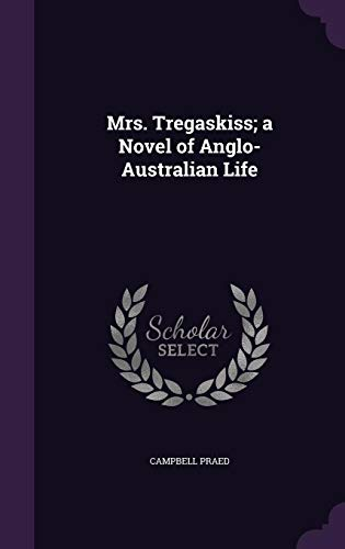 9781356448326: Mrs. Tregaskiss; A Novel of Anglo-Australian Life
