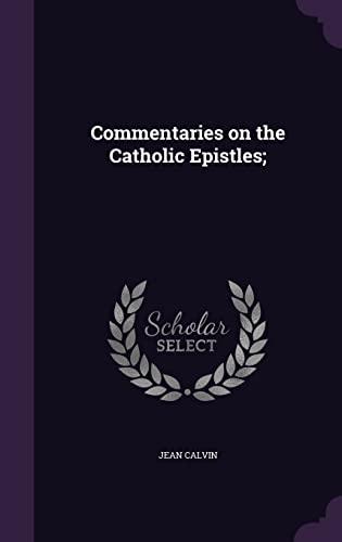 9781356459308: Commentaries on the Catholic Epistles;