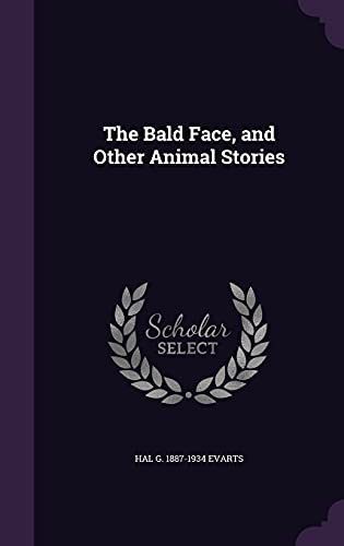 9781356466535: The Bald Face, and Other Animal Stories