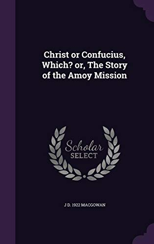 9781356471898: Christ or Confucius, Which? or, The Story of the Amoy Mission