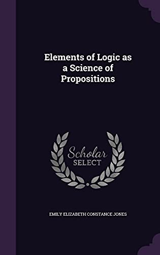 9781356473557: Elements of Logic as a Science of Propositions