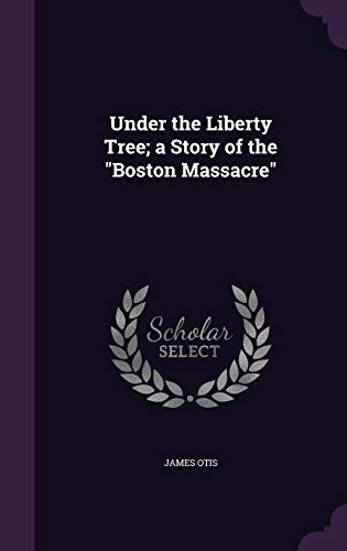 9781356477173: Under the Liberty Tree; A Story of the Boston Massacre