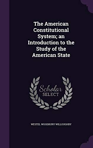 9781356483617: The American Constitutional System; An Introduction to the Study of the American State